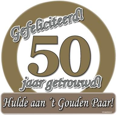Bedwelming Huldeschild 50 jaar Getrouwd | Carnavalsland @SE78