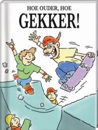 Boek Hoe Ouder Hoe Gekker!