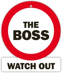 Watch out Sign The Boss