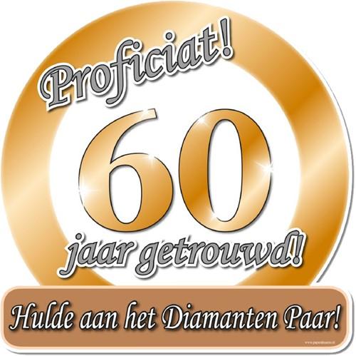 Huldeschild Proficiat ! 60 jaar getrouwd