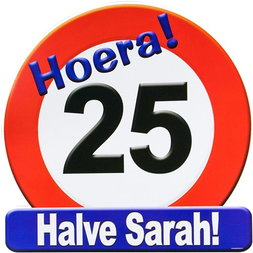 Huldeschild Hoera 25 Halve Sarah